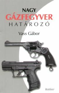 Nagy gázfegyver határozó - Vass Gábor
